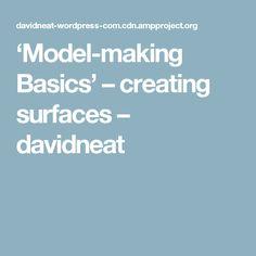 'Model-making Basics' – creating surfaces – davidneat