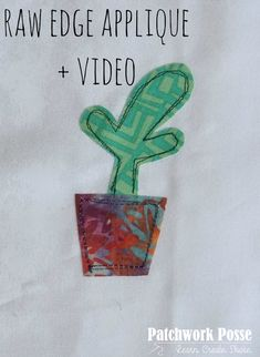raw edge applique with video tutorial - great tutorial.