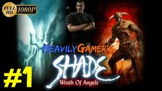 Shade Wrath of Angels 2004 Gameplay Walkthrough HD 1080p Part 1: In Search Of My Brother