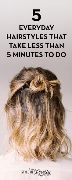 5 Everyday Hairstyles That Take Less Than 5 Minutes To Do