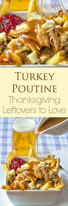 Turkey Poutine - this take on the classic French Canadian dish of french fries, cheese curds and gravy with the addition of leftover stuffing and cranberry sauce will have you eagerly anticipating the day after the big turkey dinner.
