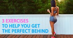 Three great exercises to help you get the perfect behind