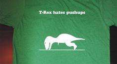 T-Rex Hates Pushups T-shirt - S,M,L,XL,XXL Humor Funny workout gym New Screenprinted shirt  - ReSupplied. $17.99, via Etsy.