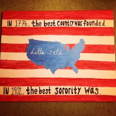 """In 1776, the best country was founded. In 1902, the best sorority was."" #dz #sorority #crafts"