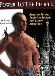 Power to the People! : Russian Strength Training Secrets for Every American by Pavel Tsatsouline, http://www.amazon.com/dp/0938045199/ref=cm_sw_r_pi_dp_GOOFqb1VW5YH1