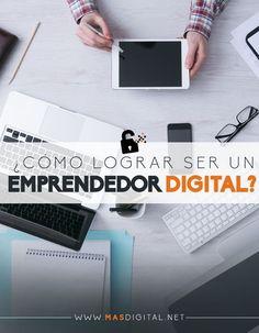 Como ser un emprendedor digital. Buenos consejos para emprendedoras.