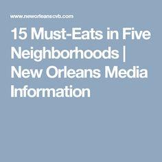 15 Must-Eats in Five Neighborhoods | New Orleans Media Information