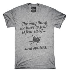Fear Itself and Spiders T-shirts, Hoodies,