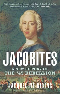 Sarah Fraser enjoys a witty and pyschologically acute account of Bonnie Prince Charlie's uprising in a new book, Jacobites, by Jacqueline Riding.