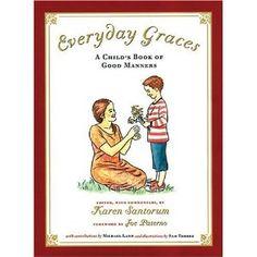 Everyday Graces: Child's Book Of Good Manners (Foundations) - Karen Santorum