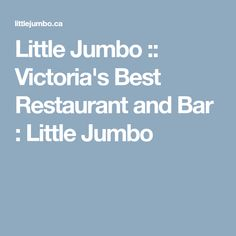 Little Jumbo Restaurant and Bar, Victoria's best restaurant and bar with exceptional service, atmosphere, food, wine and cocktails. Nye, Restaurant Bar, Victoria, Friends, Amigos, Boyfriends