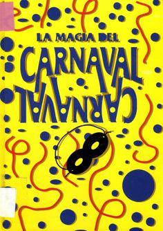 Un libro sobre los orígenes del Carnaval y sus peculiaridades en los diferentes países del mundo.