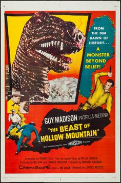 """The Beast of Hollow Mountain (United Artists, 1956). One Sheet (27"""" X 41""""). Science Fiction. Starring Guy Madison, Patricia Medina, Carlos Rivas, Mario Navarro, Pascual García Peña, Eduardo Noriega, Julio Villarreal, and Lupe Carriles. Directed by Edward Nassour and Ismael Rodriguez."""