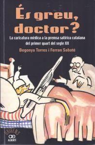 http://cataleg.ub.edu/record=b2181749~S1*cat #humorisme #premsa #medicina #Catalunya