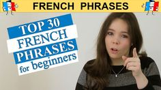 TOP 30 MUST-KNOW FRENCH PHRASES FOR BEGINNERS
