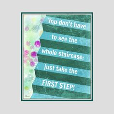 Take that first step #motivational #inspirational #courage #brave #faith #start #teachers #counselors #psychologists #teens #teengirls http://etsy.me/1NfeUxc