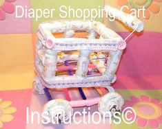 Born To Shop - Diaper shopping cart instructions - pattern - GR8 Mothers Day Idea -Diaper Cake via Etsy