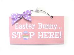 Easter Bunny Stop Here. Easter sign.