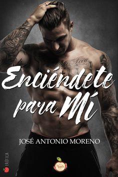 Enciendete para mí - Jose Antonio Moreno