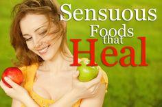 Sensuous Foods That Heal