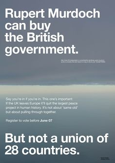 Wolfgang Tillmans creates anti-Brexit, open-source posters for Remain European Union referendum campaign Anti Brexit, Wolfgang Tillman, Turner Prize, Rupert Murdoch, Campaign Posters, Reality Bites, British Government, Political Party, I Am Awesome