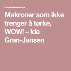 Makroner som ikke trenger å tørke, WOW! – Ida Gran-Jansen