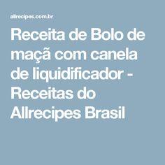 Receita de Bolo de maçã com canela de liquidificador - Receitas do Allrecipes Brasil
