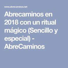 Abrecaminos en 2018 con un ritual mágico (Sencillo y especial) - AbreCaminos