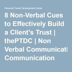 8 Non-Verbal Cues to Effectively Build a Client's Trust | thePTDC | Non Verbal Communication