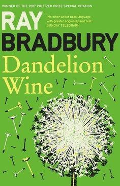 Dandelion Wine - Ray Bradbury, books to read