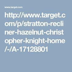 http://www.target.com/p/stratton-recliner-hazelnut-christopher-knight-home/-/A-17128801