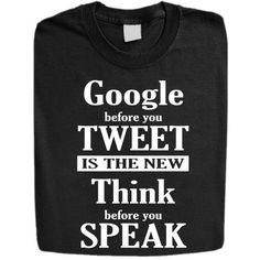 Stabilitees Google Before You Tweet, Think Before You Speak Womens T Shirts, Black, Medium  $22