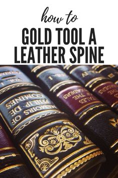 How to Gold Tool a Leather Spine Leather Bound Books, Book Binding, Over The Years, Journal, Tools, Art, Art Background, Journal Entries, Kunst