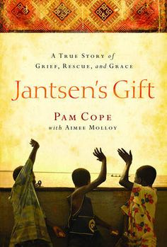 Jantsen's Gift by Pam Cope- a must read!!! I have a copy. Life changing book.