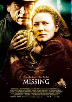 The Missing (2003) In 1885 New Mexico, a frontier medicine woman forms an uneasy alliance with her estranged father when her daughter is kidnapped by an Apache brujo. Tommy Lee Jones, Cate Blanchett, Evan Rachel Wood...7a