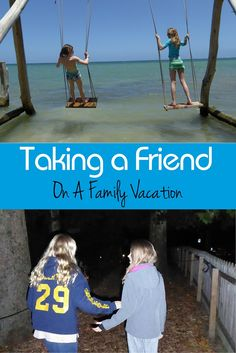 For single-child families, having a playmate seems like a good idea. Here is what you must know before inviting a child's friend on vacation with you.