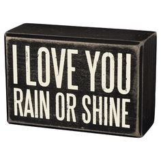 """I love you rain or shine"" Love Quote Wooden Box Sign (Romantic holiday gifts for boyfriend)"