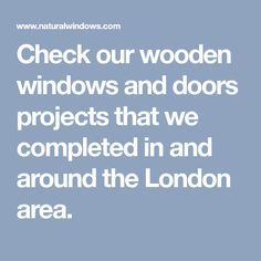 Check our wooden windows and doors projects that we completed in and around the London area.