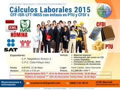 """Curso: """"Cálculos Laborales 2015 - CFF-ISR-LFT-IMSS con énfasis en PTU y CFDI´s """""""