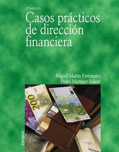 Casos prácticos de dirección financiera / Miguel Martín Fernández, Pedro Martínez Solano