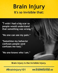 Brain injury may be invisible, but experiencing it is not.