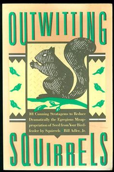 Outwitting Squirrels by Bill Adler