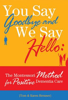 How the Montessori Method Can Help with #Dementia Care via @Carin Perry Perry Garland