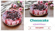 Cheesecake ai frutti di bosco senza glutine