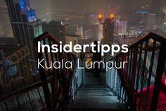 4 Insider-Tipps für deine Reise nach Kuala Lumpur