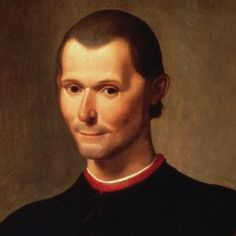 machiavelli: was an Italian Renaissance historian, politician, diplomat, philosopher, humanist, and writer.