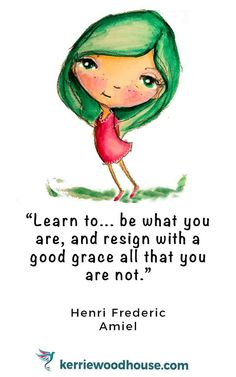 There is a whole book of cute little whimsical ladies with thoughtful quotes like this called 'Finding Grace' - makes a perfect gift!