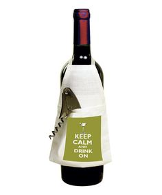 Take a look at this 'Keep Calm And Drink On' Bottle Apron by Mariasch Studios on #zulily today!