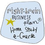 right-brain business plan : home study e-course