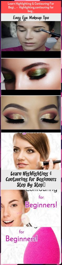Learn Highlighting & Contouring For Begi… – Highlighting,contouring for beg… Learn Highlighting & Contouring For Begi… – Highlighting,contouring for beginners Simple Eye Makeup, Eye Makeup Tips, Contouring For Beginners, Highlighting Contouring, Highlighter Makeup, Highlights, Make Up, Learning, Illuminator Makeup
